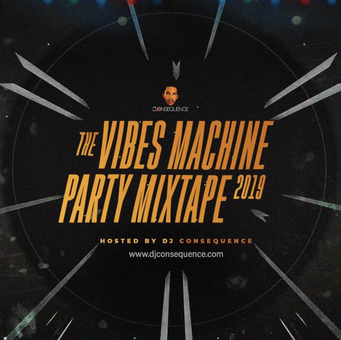 DJ Consequence – The Vibes Machine Party Mixtape 2019