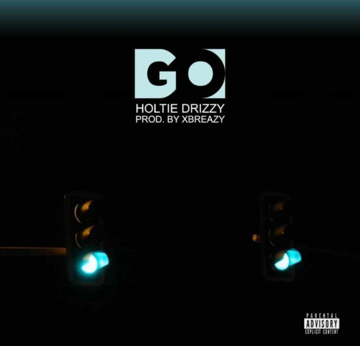 Holtie Drizzy – GO